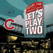 Pearl Jam - Let's Play Two - Live At Wrigley Field
