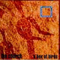 The Church - A Box Of Birds