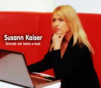 Susann Kaiser - Schreib mir keine e-mail