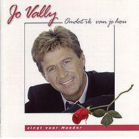 Jo Vally - Zingt voor moeder - Omdat ik van je hou