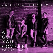 Anthem Lights - We Got You Covered, Vol. 2