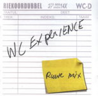 WC Experience - Ruwe mix (2007)