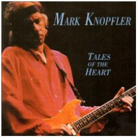 Mark Knopfler - Tales Of The Heart