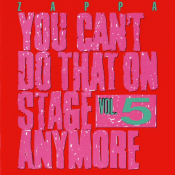 Frank Zappa - You Can't Do That on Stage Anymore, Vol. 5