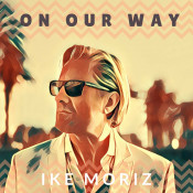 Ike Moriz - On Our Way