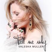 Valeska Muller - Tell me why