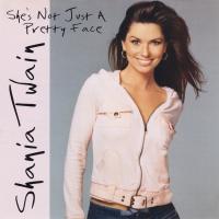 Shania Twain - She's Not Just A Pretty Face (USA)