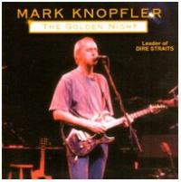 Mark Knopfler - The Golden Night