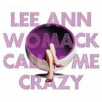 Lee Ann Womack - Call Me Crazy (2008)