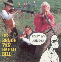 De Bende Van Baflo Bill - Schiet Op Jongens!