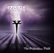 Trouble - The Distortion Field