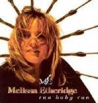Melissa Etheridge - Run Baby Run