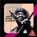 Muddy Waters - Rollin' And Tumblin' And Other Classics