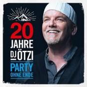 DJ Ötzi - 20 Jahre DJ Ötzi - Party ohne Ende