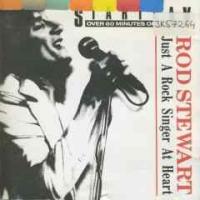 Rod Stewart - Just A Rock Singer At Heart