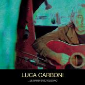 Luca Carboni - ...Le Band Si Sciolgono