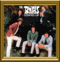 The Byrds - Cooped Up