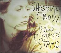 Sheryl Crow - Hard To Make A Stand (ltd edition)