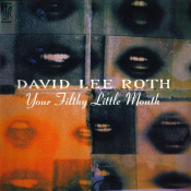 David Lee Roth - Your Filthy Little Mouth
