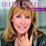 Ireen Sheer - Jetzt oder nie - Ihre Hits
