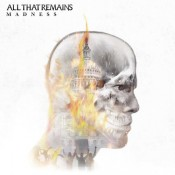All That Remains - Madness