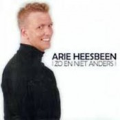 Arie Heesbeen - Zo En Niet Anders