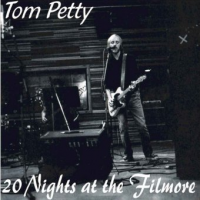 Tom Petty & The Heartbreakers - 20 Nights At The Fillmore