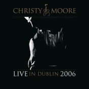 Christy Moore - Live in Dublin 2006