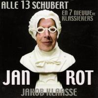 Jan Rot - Alle 13 Schubert en 7 nieuwere klassiekers