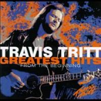 Travis Tritt - Greatest Hits: From The Beginning