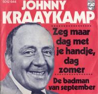 Johnny Kraaykamp - Zeg maar dag met je handje, dag zomer/ De badman van september