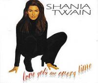 Shania Twain - Love Gets Me Every Time (USA & Canada)