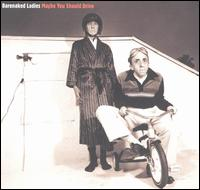 Barenaked Ladies (BNL) - Maybe You Should Drive