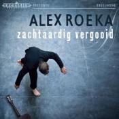 Alex Roeka - Zachtaardig Vergooid