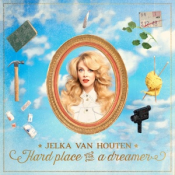 Jelka van Houten - Hard Place for a Dreamer
