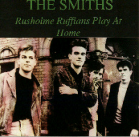 The Smiths - Rusholme Ruffians Play At Home