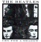 The Beatles - Cry For A Shadow (2017)
