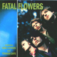Fatal Flowers - Younger Days 2