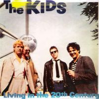 The Kids - Living In The 20th Century (1979)