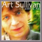 Art Sullivan - T'Arrête Pas