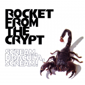Rocket From The Crypt - Scream, Dracula, Scream!