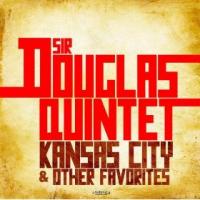 Sir Douglas Quintet - Kansas City