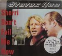 Status Quo - Sherri Don't Fail Me Now