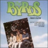 The Byrds - Free Flyte