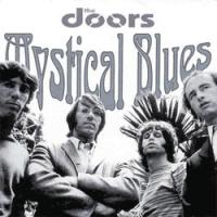The Doors - Mystical Blues