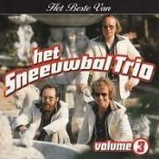 Het Sneeuwbal Trio - Het Beste Van Het Sneeuwbal Trio - Volume 3