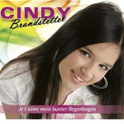 Cindy Brandstetter - Je t'aime mein bunter Regenbogen