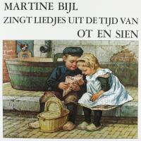 Martine Bijl - Martine Bijl zingt liedjes uit de tijd van Ot en S