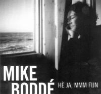 Mike Boddé - Hè ja, mmm fijn
