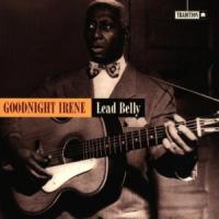 Leadbelly (Lead Belly) - Irene Goodnight